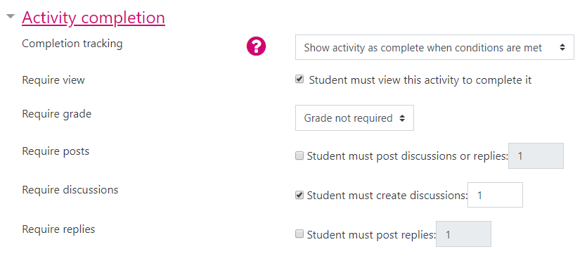 """An example activity completion configuration for a Forum activity. In this example, the """"Student must view this activity to complete it"""" and the """"Student must create discussions: 1"""" criteria are selected."""