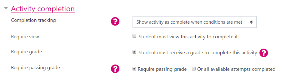 """Screenshot of an example activity completion configuration for a Quiz activity. In this example, the Completion tracking is set to """"Show activity as complete when conditions are met"""" and the """"Require grade"""" and """"Require passing grade"""" criteria are selected."""